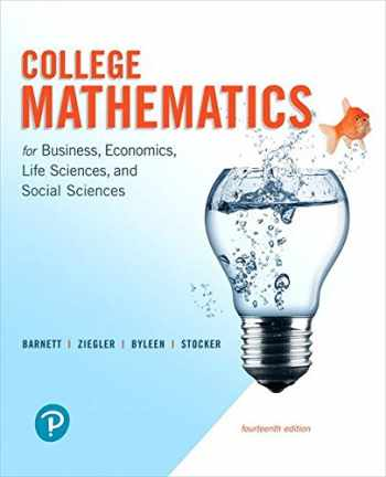 9780134674148-0134674146-College Mathematics for Business, Economics, Life Sciences, and Social Sciences (14th Edition)