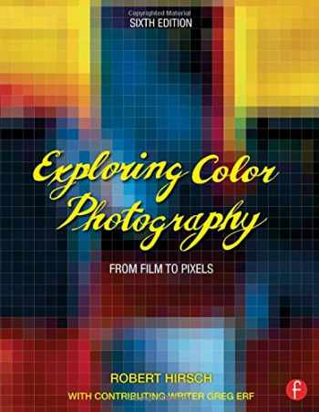 9780415730952-0415730953-Exploring Color Photography: From Film to Pixels