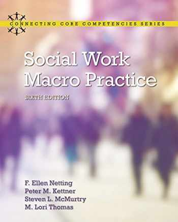9780133948523-0133948528-Social Work Macro Practice (6th Edition) (Connecting Core Competencies)
