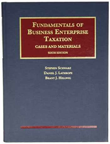 9781634596039-163459603X-Fundamentals of Business Enterprise Taxation (University Casebook Series)