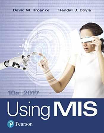 9780134606996-013460699X-Using MIS (10th Edition)