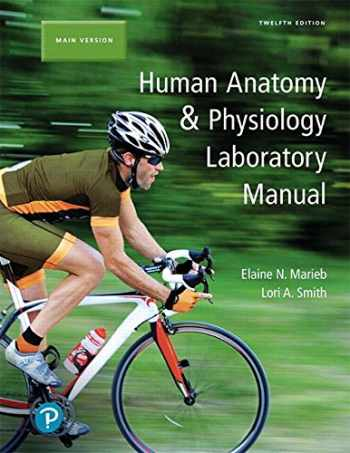 9780134806358-0134806352-Human Anatomy & Physiology Laboratory Manual, Main Version (12th Edition)