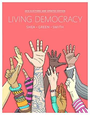 9780134016238-0134016238-Living Democracy, 2014 Elections and Updates Edition (4th Edition)