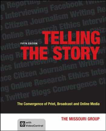 9781457609114-1457609118-Telling the Story: The Convergence of Print, Broadcast and Online Media
