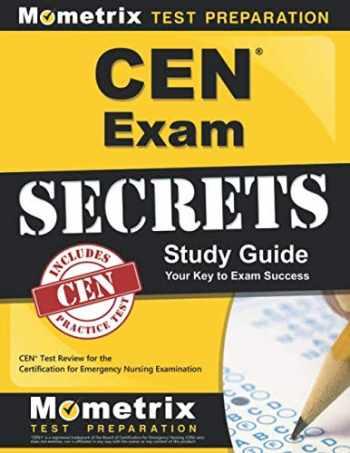 9781609712990-1609712994-CEN Exam Secrets Study Guide: CEN Test Review for the Certification for Emergency Nursing Examination