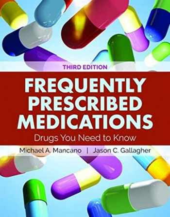 9781284144369-1284144364-Frequently Prescribed Medications: Drugs You Need to Know