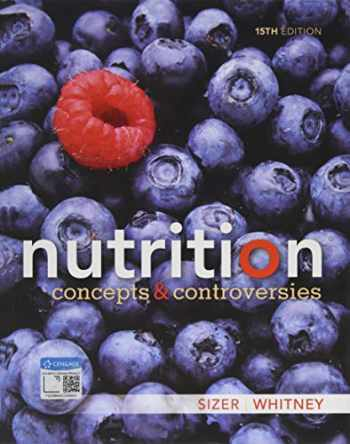 9781337906371-1337906379-Nutrition: Concepts and Controversies