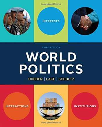 9780393938098-0393938093-World Politics: Interests, Interactions, Institutions (Third Edition)