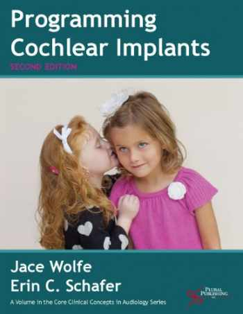 9781597565523-1597565520-Programming Cochlear Implants (Core Clinical Concepts in Audiology)