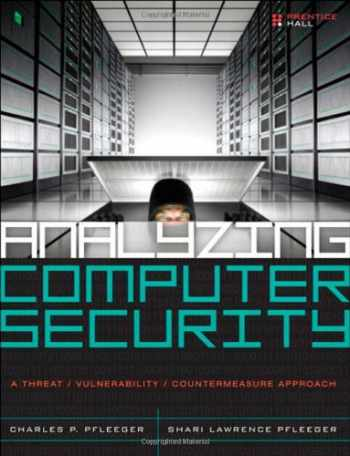 9780132789462-0132789469-Analyzing Computer Security: A Threat / Vulnerability / Countermeasure Approach