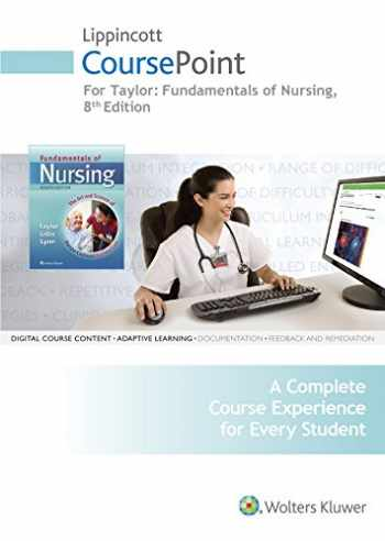 9781469894751-1469894750-Lippincott CoursePoint for Taylor's Fundamentals of Nursing: The Art and Science of Patient-Centered Nursing Care