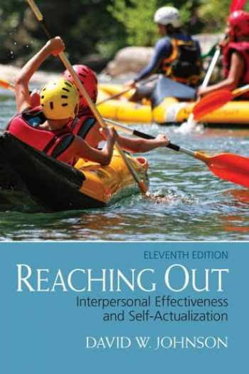 9780132851015-0132851016-Reaching Out: Interpersonal Effectiveness and Self-Actualization (11th Edition)