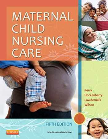 9780323096102-0323096107-Maternal Child Nursing Care, 5e 5th Edition by Perry RN PhD FAAN, Shannon E., Hockenberry PhD RN PNP-BC (2013) Hardcover