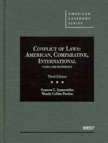 Conflict of Laws: American, Comparative, International Cases and Materials, 3d (American Casebook Series)