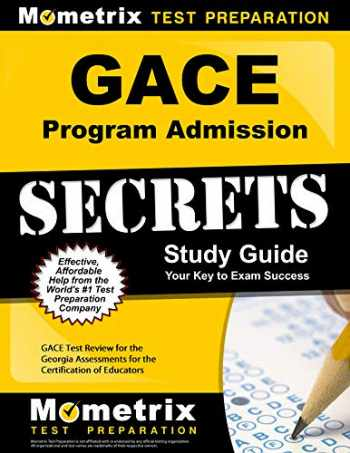 9781630942960-1630942960-GACE Program Admission Secrets Study Guide: GACE Test Review for the Georgia Assessments for the Certification of Educators