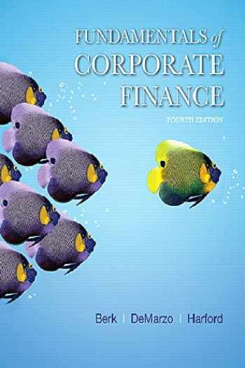 9780134475561-0134475569-Fundamentals of Corporate Finance (4th Edition) (Berk, DeMarzo & Harford, The Corporate Finance Series)