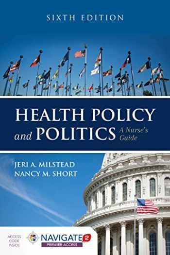 9781284126372-1284126374-Health Policy And Politics: A Nurse's Guide