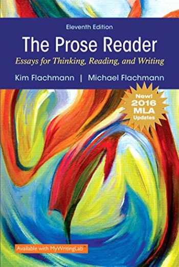 9780134678856-0134678850-Prose Reader Essays for Thinking, Reading and Writing, MLA Update (11th Edition)