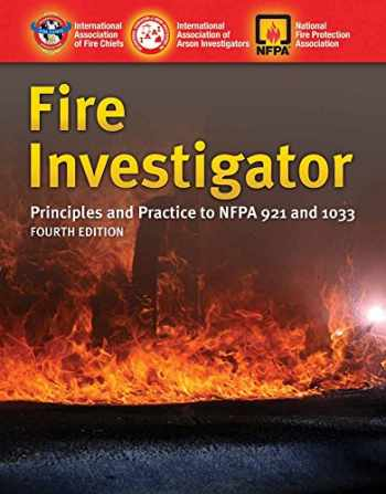 9781284026986-1284026981-Fire Investigator: Principles and Practice to NFPA 921 and NFPA 1033