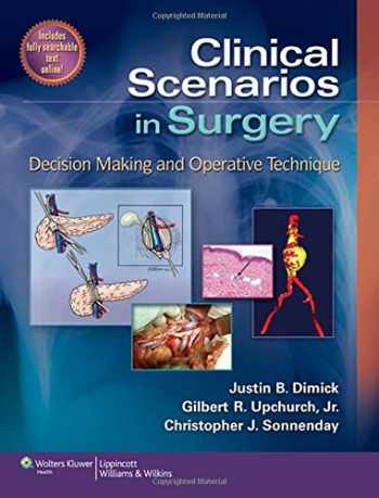9781609139728-1609139720-Clinical Scenarios in Surgery: Decision Making and Operative Technique (Clinical Scenarios in Surgery Series)