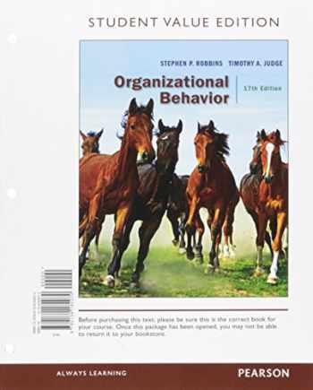 9780134182070-0134182073-Organizational Behavior, Student Value Edition (17th Edition)