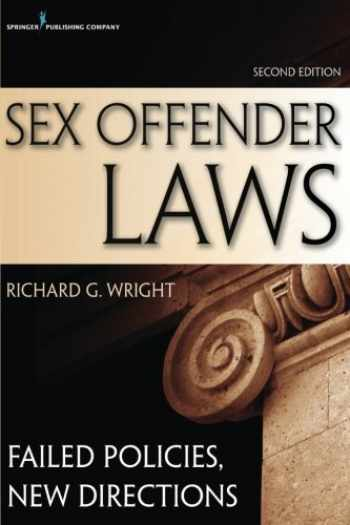 9780826196712-0826196713-Sex Offender Laws, Second Edition: Failed Policies, New Directions