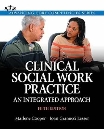 Clinical Social Work Practice: An Integrated Approach with Enhanced Pearson eText -- Access Card Package (5th Edition) (Advancing Core Competencies)