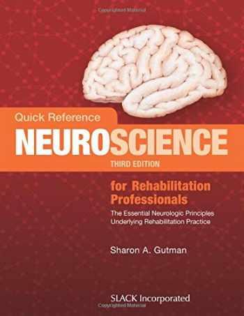 9781630911522-1630911526-Quick Reference Neuroscience for Rehabilitation Professionals: The Essential Neurologic Principles Underlying Rehabilitation Practice