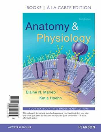 9780134283401-0134283406-Anatomy & Physiology, Books a la Carte Edition (6th Edition)