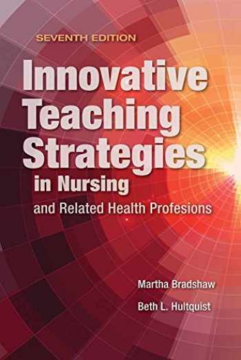 9781284107074-1284107078-Innovative Teaching Strategies in Nursing and Related Health Professions