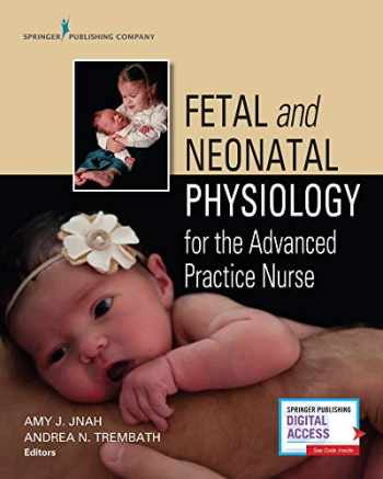 9780826157317-0826157319-Fetal and Neonatal Physiology for the Advanced Practice Nurse