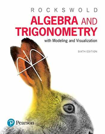 9780134418025-0134418026-Algebra and Trigonometry with Modeling & Visualization (6th Edition)