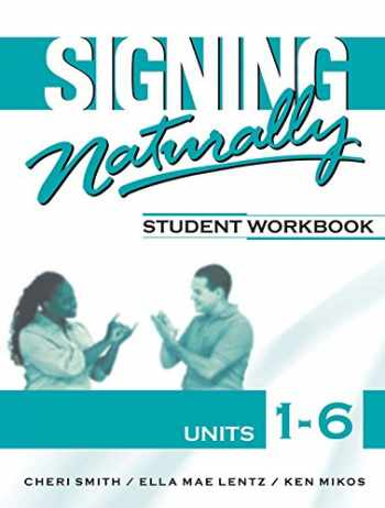 9781581212105-1581212100-Signing Naturally: Student Workbook, Units 1-6 (Book & DVDs)