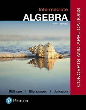 9780134497174-0134497171-Intermediate Algebra: Concepts and Applications (10th Edition)