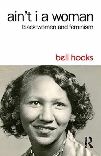 9781138821514-1138821519-Ain't I a Woman: Black Women and Feminism