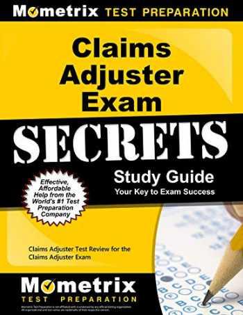 9781609713607-1609713605-Claims Adjuster Exam Secrets Study Guide: Claims Adjuster Test Review for the Claims Adjuster Exam