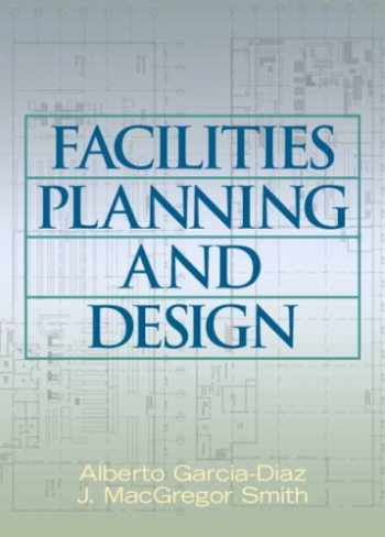 9780131481916-0131481916-Facilities Planning and Design