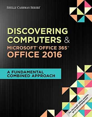9781305871809-1305871804-Shelly Cashman Series Discovering Computers & Microsoft Office 365 & Office 2016: A Fundamental Combined Approach