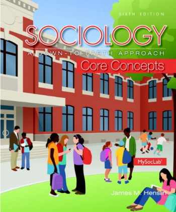 9780133803327-0133803325-Sociology: A Down-To-Earth Approach Core Concepts Plus NEW MyLab Sociology with Pearson eText -- Access Card Package (6th Edition)