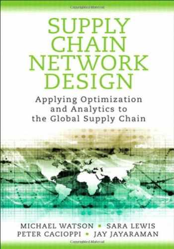 9780133017373-0133017370-Supply Chain Network Design: Applying Optimization and Analytics to the Global Supply Chain (FT Press Operations Management)