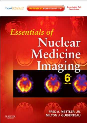 9781455701049-1455701041-Essentials of Nuclear Medicine Imaging: Expert Consult - Online and Print (Essentials of Nuclear Medicine Imaging (Mettler))