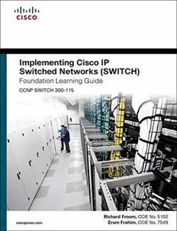 9781587206641-1587206641-Implementing Cisco IP Switched Networks (SWITCH) Foundation Learning Guide: (CCNP SWITCH 300-115) (Foundation Learning Guides)