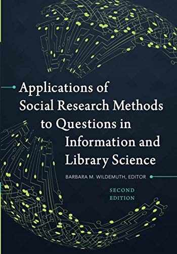 9781440839047-1440839042-Applications of Social Research Methods to Questions in Information and Library Science, 2nd Edition