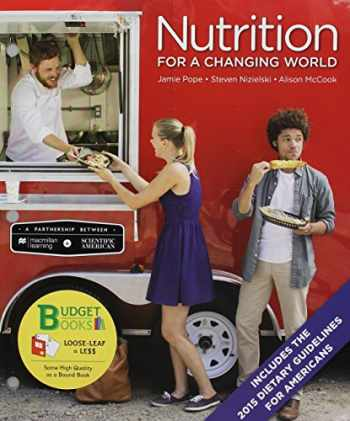 9781319065874-1319065872-Loose-leaf Version for Scientific American Nutrition for a Changing World with 2015 Dietary Guidelines & LaunchPad (Six-Month Access)