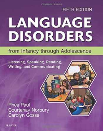 9780323442343-032344234X-Language Disorders from Infancy through Adolescence: Listening, Speaking, Reading, Writing, and Communicating, 5e