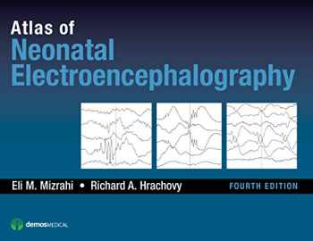 9781620700679-1620700670-Atlas of Neonatal Electroencephalography, Fourth Edition