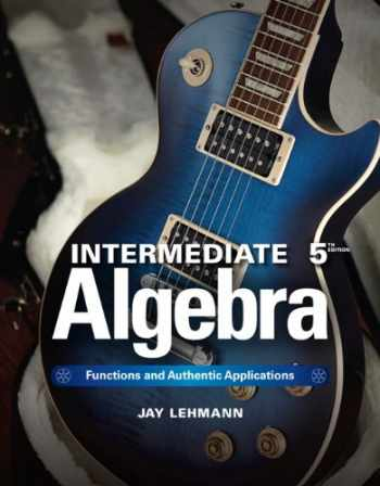 9780321868190-0321868196-Intermediate Algebra: Functions & Authentic Applications (5th Edition) (Jay Says...)