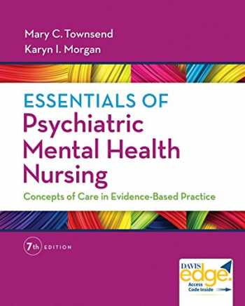 9780803658608-0803658605-Essentials of Psychiatric Mental Health Nursing: Concepts of Care in Evidence-Based Practice