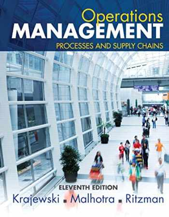 9780133872132-0133872130-Operations Management: Processes and Supply Chains (11th Edition)