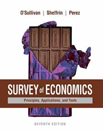 9780134089034-0134089030-Survey of Economics: Principles, Applications, and Tools